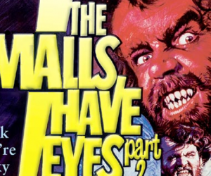 The Malls Have Eyes…